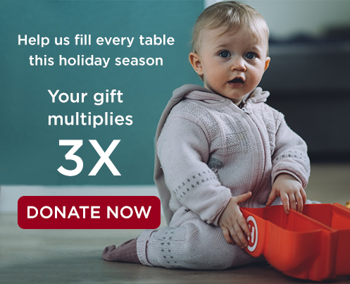 Help us fill every table this holiday season! DONATE NOW!